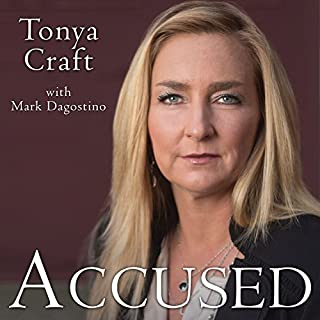Accused     My Fight for Truth, Justice and the Strength to Forgive              Written by:                                                                                                                                 Tonya Craft                               Narrated by:                                                                                                                                 Hillary Huber                      Length: 17 hrs and 35 mins     Not rated yet     Overall 0.0