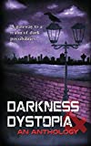 Darkness and Dystopia: An Anthology