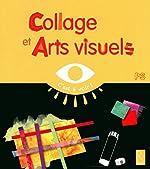 Collages Et Arts Visuels Ps d'Elisabeth Grimault