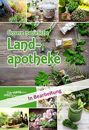 Unsere natürliche Landapotheke