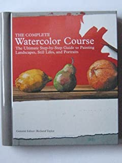 The Complete Watercolor Course by (January 1, 2010) Spiral-bound