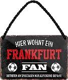 Blechschilder HIER WOHNT EIN Frankfurt Fan Hängeschild