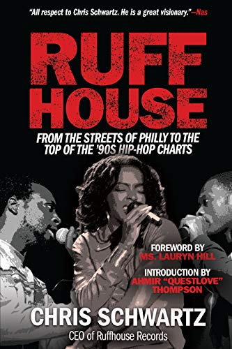 Ruffhouse: From the Streets of Philly to the Top of the '90s Hip Hop Charts (English Edition)