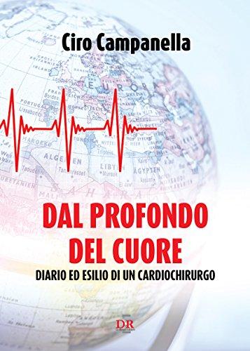 Dal profondo del cuore: Diario ed esilio di un cardiochirurgo (I Dialoghi)