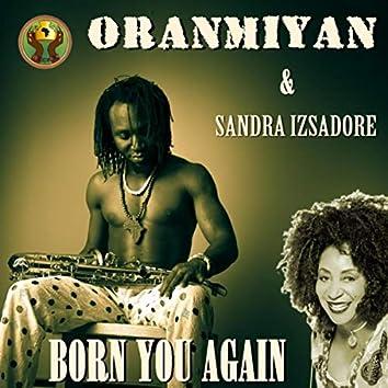 Born You Again (feat. Sandra Izsadore)