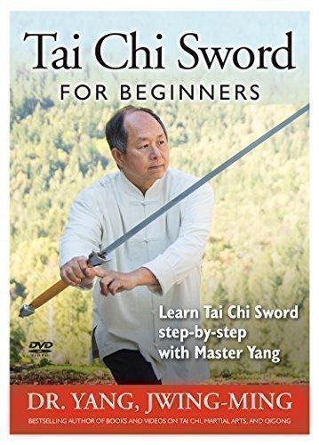 Tai Chi Sword for Beginners (YMAA Taijiquan) Dr. Yang, Jwing-Ming