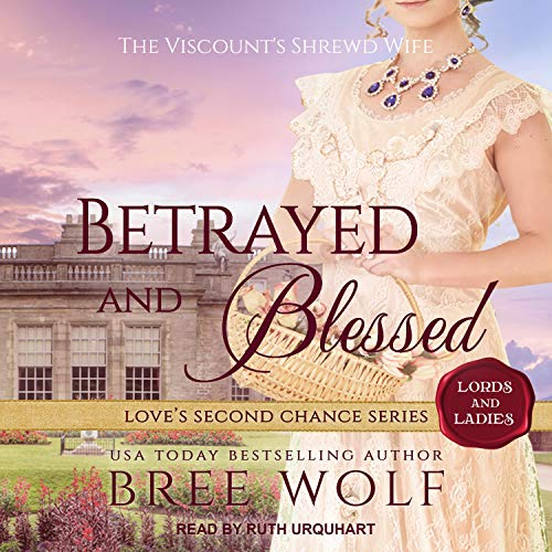 Betrayed & Blessed: The Viscount's Shrewd Wife cover art