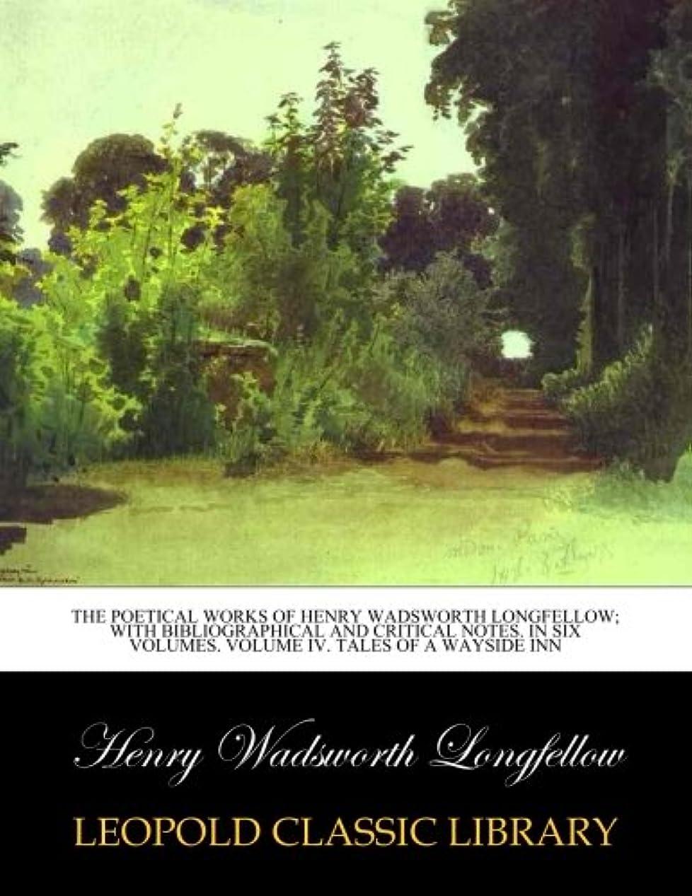 思いやりのあるかける音声The poetical works of Henry Wadsworth Longfellow; with bibliographical and critical notes. In Six Volumes. Volume IV. Tales of a wayside inn