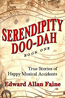 Serendipity Doo-Dah Book 1: True Stories of Happy Musical Accidents