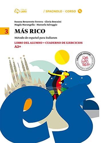 Mas rico. Libro del alumno-Cuaderno de ejercicios. Per la Scuola media. Con CD Audio formato MP3. Con e-book. Con espansione online (Vol. 3)
