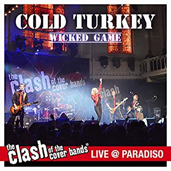 Wicked Game (The Clash of the Cover Bands - Live in Paradiso)