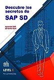 Descubre los secretos de SAP Ventas y distribucion (Descubre los secretos de SAP SD nº 1)