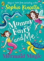 Mummy Fairy and Me: Mermaid Magic