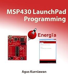 MSP430 LaunchPad Programming by [Agus Kurniawan]