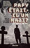 Papy était-il un nazi ? Sur les traces d'un passé de guerre