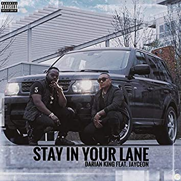 Stay in Your Lane (feat. Jayceon)