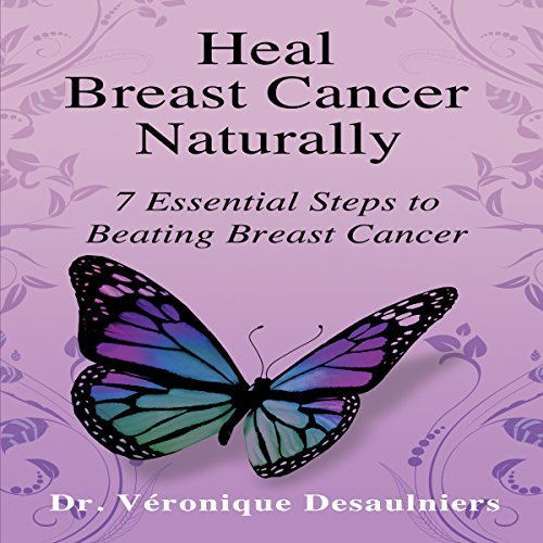 Heal Breast Cancer Naturally     7 Essential Steps to Beating Breast Cancer              By:                                                                                                                                 Veronique Desaulniers                               Narrated by:                                                                                                                                 Joni Abbott                      Length: 6 hrs and 46 mins     41 ratings     Overall 4.7