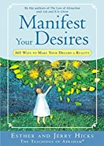 Manifest Your Desires: 365 Ways to Make Your Dream a Reality (Law of Attraction Book 3)