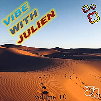 Vibe With Julien vol.10