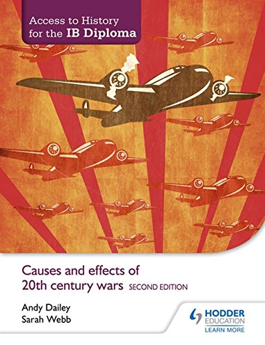 Access To History For The Ib Diploma Causes And Effects Of 20th Century Wars Second Edition