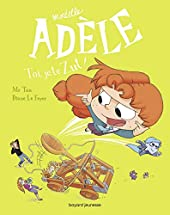 Mortelle Adèle, Tome 18 - Toi, je te zut ! de Mr Tan