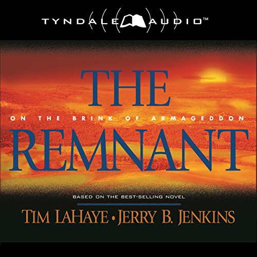 The Remnant: On the Brink of Armageddon Audiobook By Tim LaHaye,                                                                                        Jerry B. Jenkins cover art