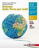 Scienze della terra per tutti. Per le Scuole superiori. Con e-book...