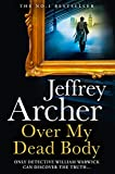 Over My Dead Body: The Next Thriller from the Sunday Times Bestselling Author, the Latest Must-Read New Book of 2021 (William Warwick Novels) (English Edition)