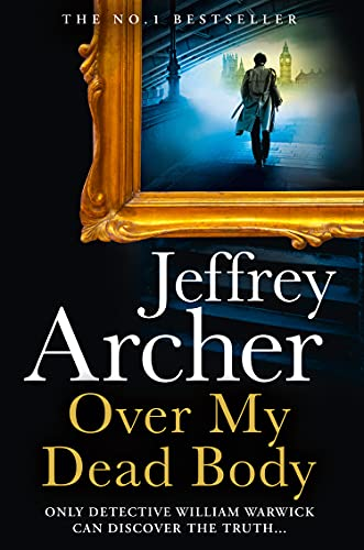 Over My Dead Body: The Next Thriller from the Sunday Times Bestselling Author, the Latest Must-Read...