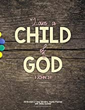 I am a Child of God - 1 John 3:1: 2019-2021 3 Year Monthly Yearly Planner with Bible Quotes