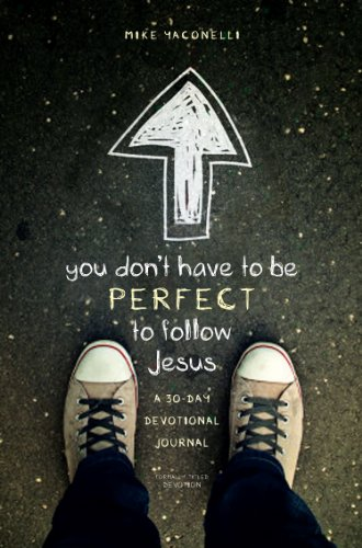 You Don\'t Have to Be Perfect to Follow Jesus: A 30-Day Devotional Journal (English Edition)