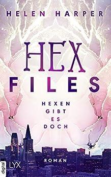 Hex Files - Hexen gibt es doch von [Helen Harper]