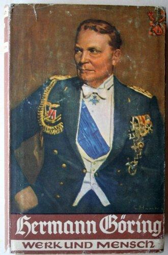 Hermann Göring. Werk und Mensch