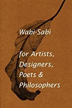 Best wabi sabi for artists designers poets and philosophers Reviews