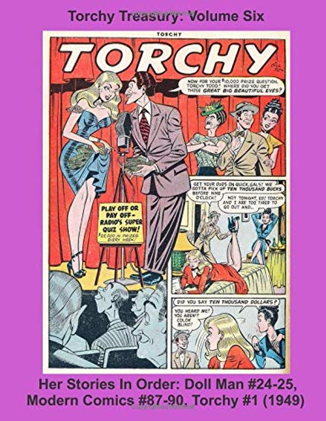 のためプレゼントくしゃみTorchy Treasury: Volume Six -- Her Stories In Order: Doll Man #24-25, Modern Comics #87-90, Torchy #1 (1949) (Golden Age Reprints by StarSpan)