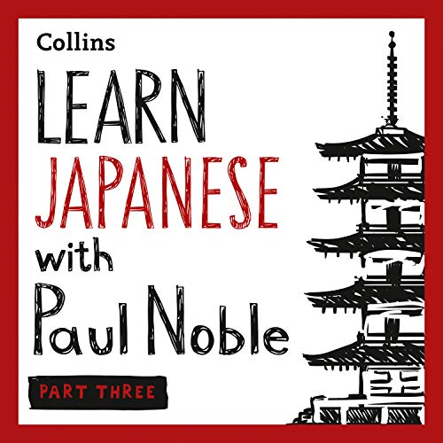 Learn Japanese with Paul Noble for Beginners – Part 3 cover art