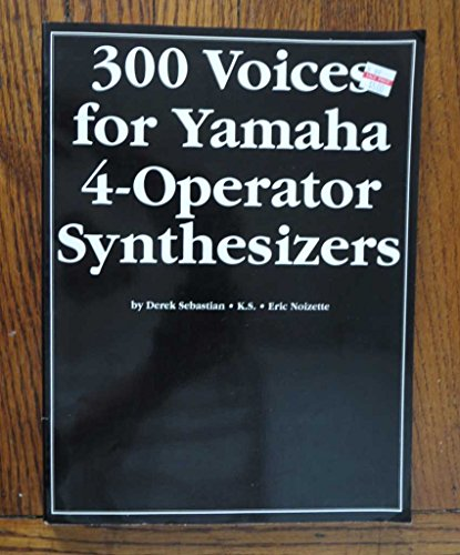 300 Voices for Yamaha 4-Operator Synthesizers