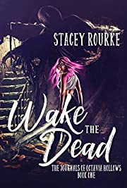 Wake the Dead (The Journals of Octavia Hollows Book 1)