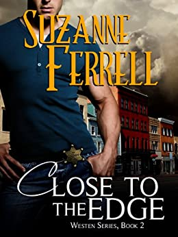 Close To The Edge (Westen Series, Book 2) by [Suzanne Ferrell, Lyndsey Lewellen]