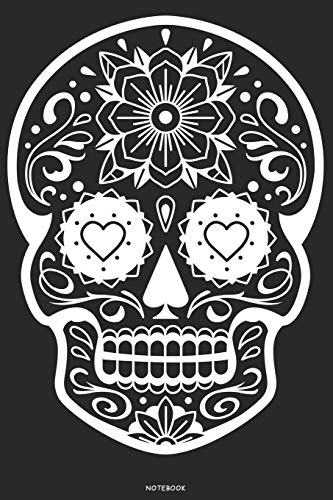 Notebook: Sugar Skull Journal Day of the Dead Composition Book Dia de los Muertos log book Birthday gift Halloween
