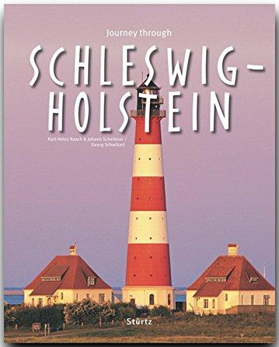 Journey through SCHLESWIG-HOLSTEIN - Reise durch SCHLESWIG-HOLSTEIN - Ein Bildband mit über 210 Bildern - STÜRTZ Verlag: Ein Bildband mit über 210 Bildern auf 140 Seiten - STÜRTZ Verlag
