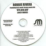 Aye Aye Aye - Robbie Rivera Featuring C + C Music Factory CDS