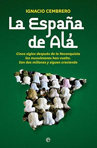 La España de Alá (Actualidad) eBook: Cembrero, Ignacio: Amazon.es ...