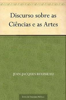 Discurso Sobre as Ciências e as Artes por [Jean-Jacques Rousseau, UTL]