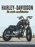 Harley Davidson - La moto américaine