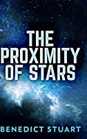 The Proximity of Stars: Large Print Hardcover Edition