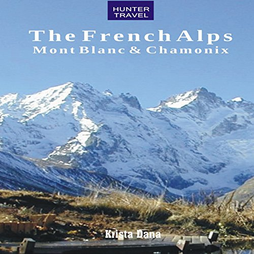 The French Alps: Mont Blanc & Chamonix cover art