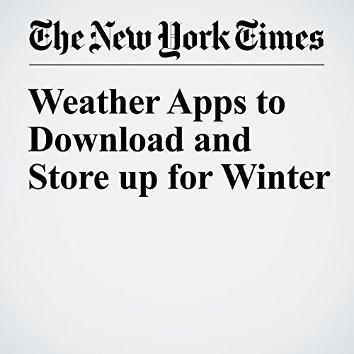 Weather Apps to Download and Store up for Winter cover art