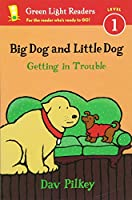 Big Dog and Little Dog Getting in Trouble (Reader) (Green Light Readers Level 1)