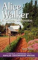 Alice Walker: A Critical Companion (Critical Companions to Popular Contemporary Writers)